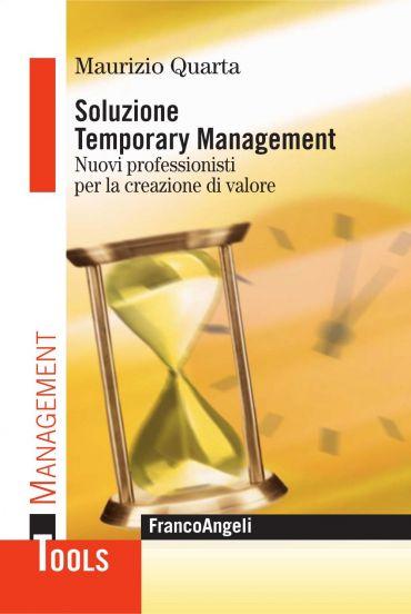 Soluzione Temporary Management. Nuovi professionisti per la crea