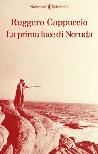 La prima luce di Neruda ePub