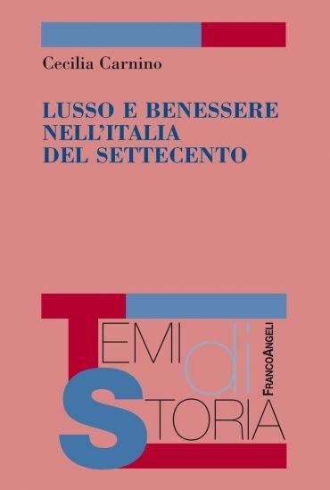 Lusso e benessere nell'Italia del Settecento
