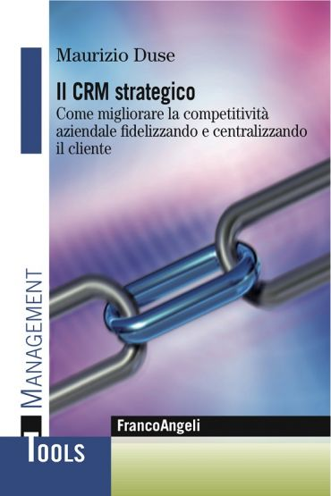 Il Crm strategico. Come migliorare la competitività aziendale fi