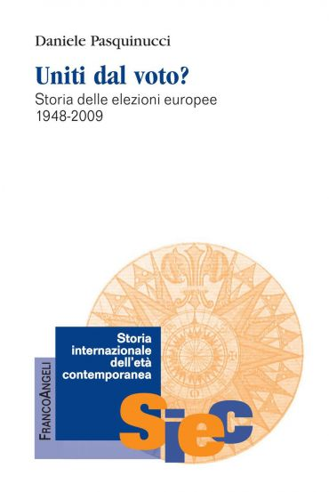 Uniti dal voto? Storia delle elezioni europee 1948-2009