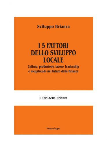 I 5 fattori dello sviluppo locale. Cultura, produzione, lavoro,