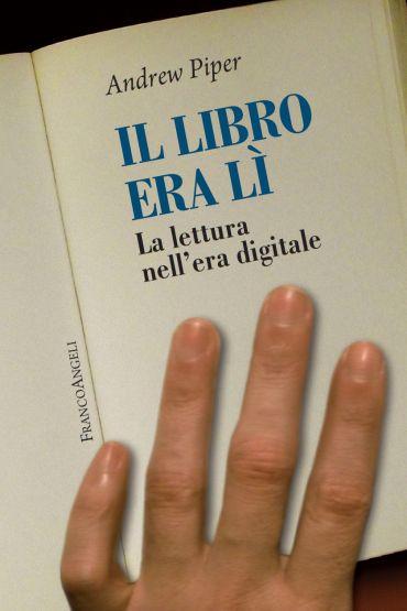 Il libro era lì. La lettura nell'era digitale