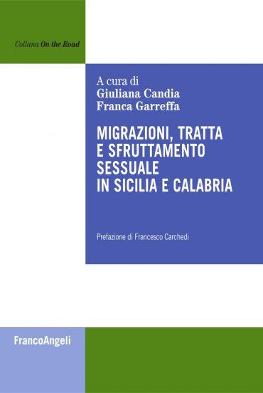 Migrazioni, tratta e sfruttamento sessuale in Sicilia e Calabria