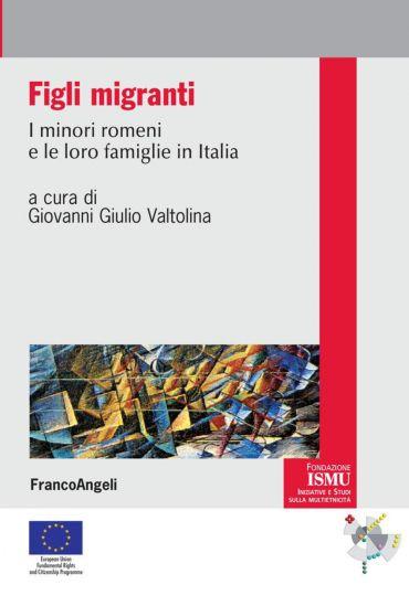 Figli migranti. I minori romeni e le loro famiglie in Italia