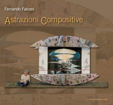 Fernando Falconi. Astrazioni Compositive