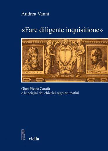 «Fare diligente inquisitione»
