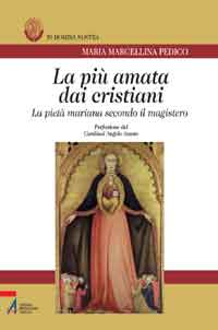 La più amata dai cristiani. La pietà mariana secondo il magister