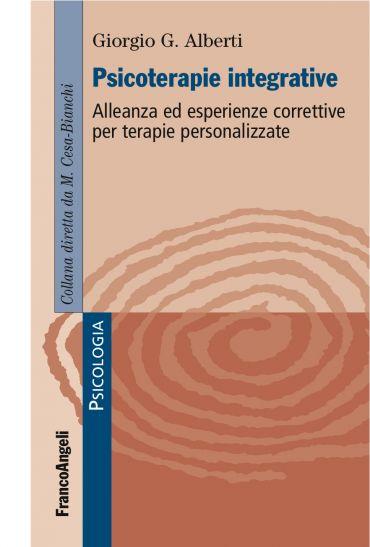 Psicoterapie integrative. Alleanza ed esperienze correttive per