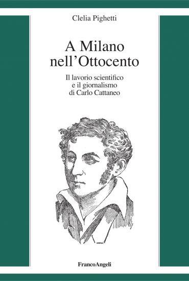 A Milano nell'Ottocento. Il lavorio scientifico e il giornalismo