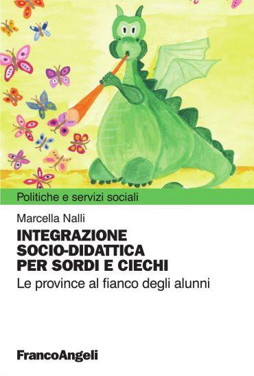 Integrazione socio-didattica per sordi e ciechi. Le province al