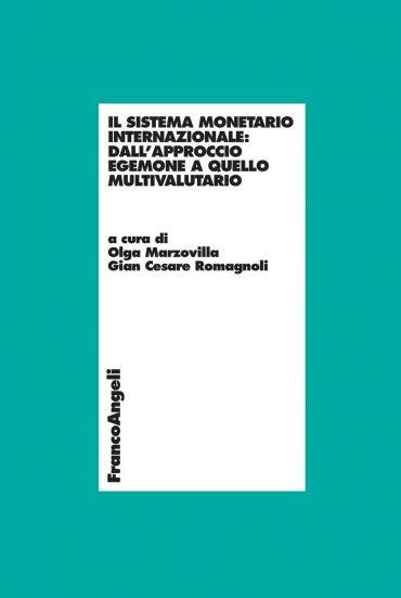 Il sistema monetario internazionale: dall'approccio egemone a qu