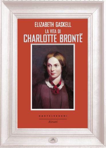 La vita di Charlotte Bronte ePub