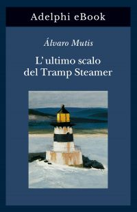 L'ultimo scalo del Tramp Steamer ePub