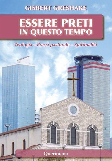Essere preti in questo tempo. Teologia - Prassi pastorale - Spir