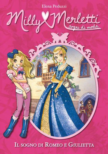 Il sogno di Romeo e Giulietta. Milly Merletti. Sogni di moda. Vo