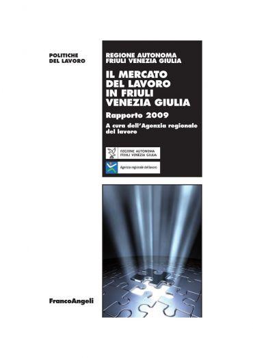 Il mercato del lavoro in Friuli Venezia Giulia. Rapporto 2009