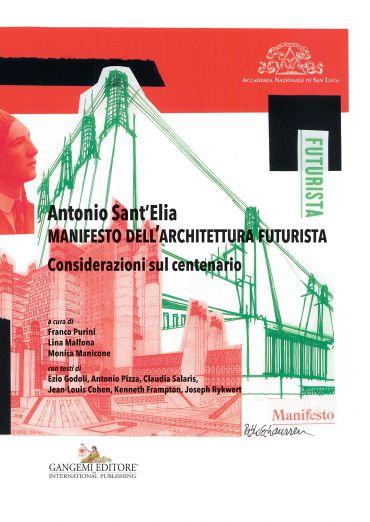 Antonio Sant'Elia. Manifesto dell'architettura futurista