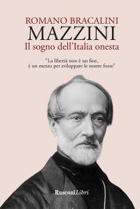 Mazzini. Il sogno dell'Italia onesta ePub