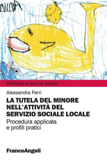 La tutela del minore nell'attività del Servizio sociale locale