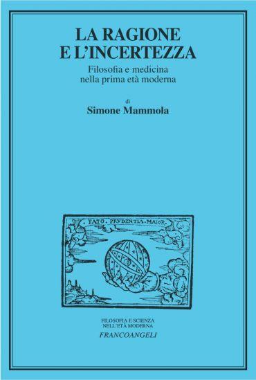 La ragione e l'incertezza. Filosofia e medicina nella prima età