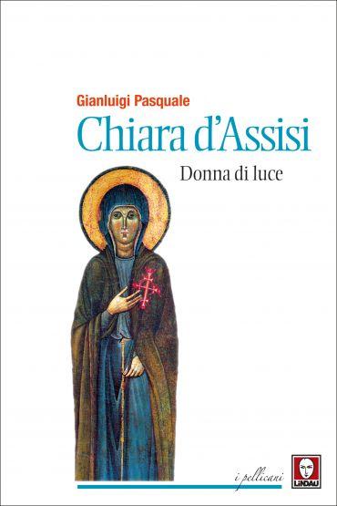 Chiara d'Assisi, donna di luce ePub