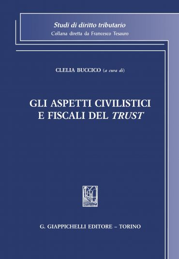 Gli aspetti civilistici e fiscali del trust