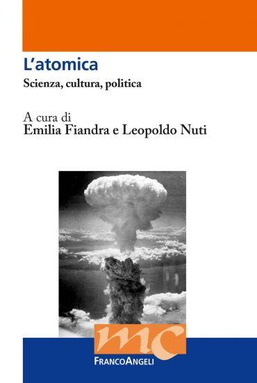 L'atomica. Scienza, cultura, politica