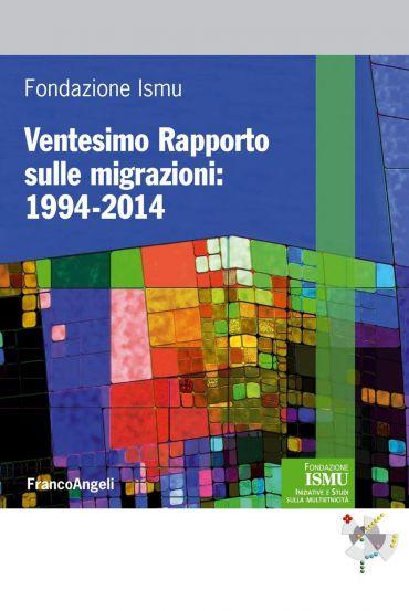 Ventesimo Rapporto sulle migrazioni: 1994-2014