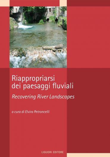 Riappropriarsi dei paesaggi fluviali