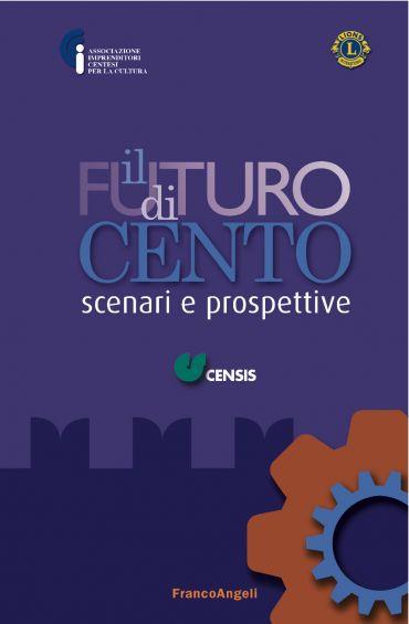 Il futuro di Cento. Scenari e prospettive