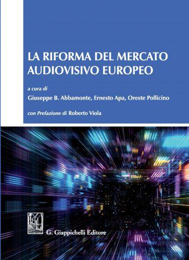 La riforma del mercato audiovisivo europeo