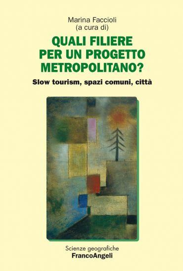 Quali filiere per un progetto metropolitano? Slow tourism, spazi