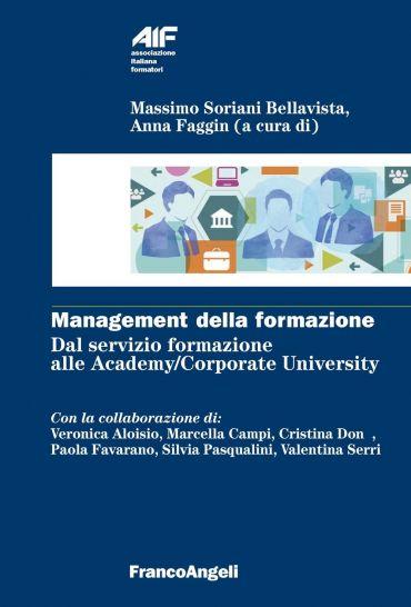 Management della formazione. Dal servizio formazione alle Academ