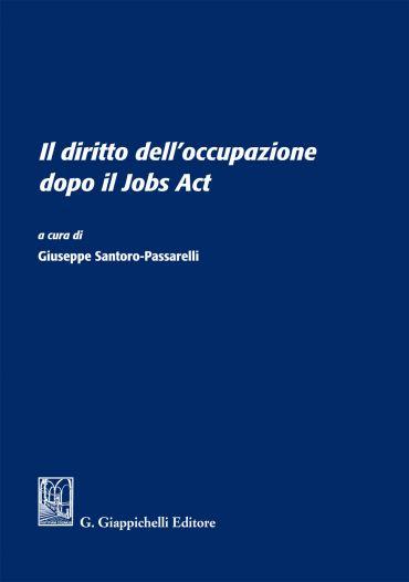 Il diritto dell'occupazione dopo il Jobs Act