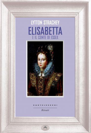 Elisabetta e il conte Essex ePub