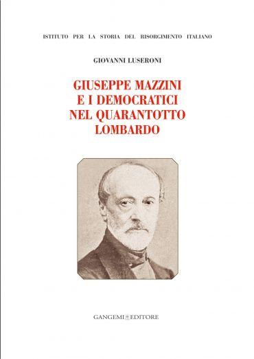 Giuseppe Mazzini e i Democratici nel Quarantotto Lombardo ePub
