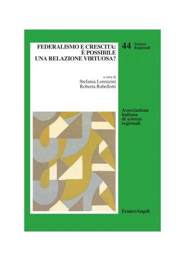 Federalismo e crescita: è possibile una relazione virtuosa?