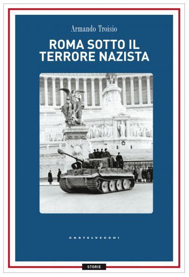 Roma sotto il terrore nazi-fascista ePub