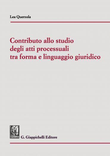 Contributo allo studio degli atti processuali  tra forma e lingu