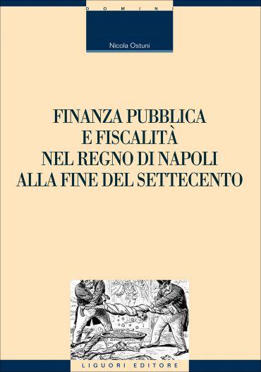 Finanza pubblica e fiscalità nel Regno di Napoli alla fine del s