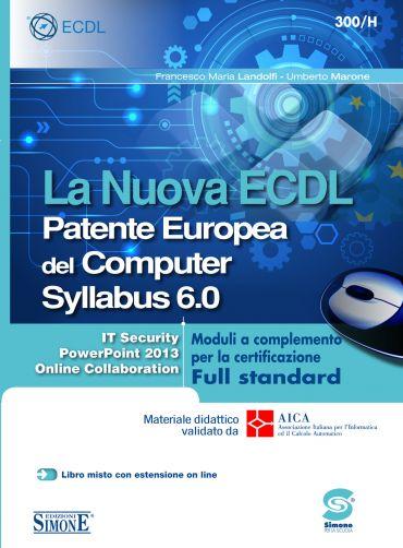 La Nuova ECDL Patente Europea del Computer Syllabus 6.0 - Moduli