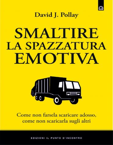 Smaltire la spazzatura emotiva ePub