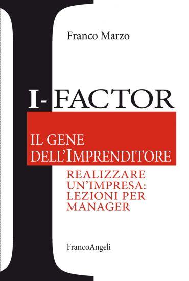 I - Factor Il gene dell'imprenditore. Realizzare un'impresa: lez