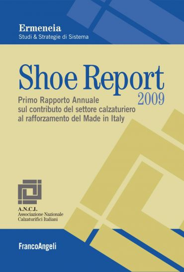 Shoe Report 2009. Primo Rapporto Annuale sul contributo del sett