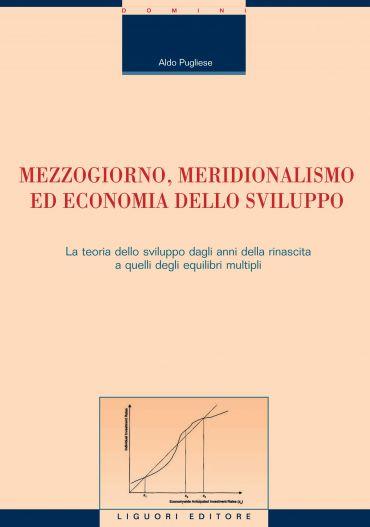 Mezzogiorno, meridionalismo ed economia dello sviluppo