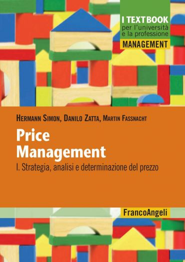 Price management. I: Strategia, analisi e determinazione del pre