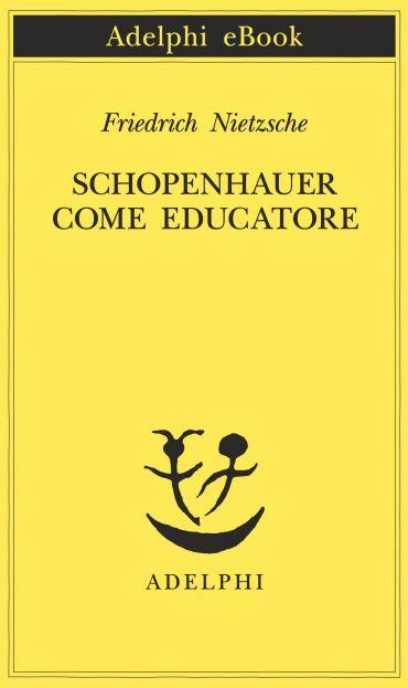 Schopenhauer come educatore ePub
