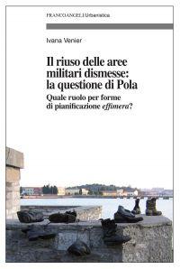 Il riuso delle aree militari dismesse: la questione di Pola. Qua