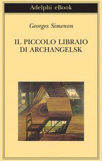 Il piccolo libraio di Archangelsk ePub